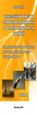 Urządzenia, instalacje i sieci gazowe wytwarzające, przetwarzające, przesyłające i zużywające paliwa gazowe. Grupa 3